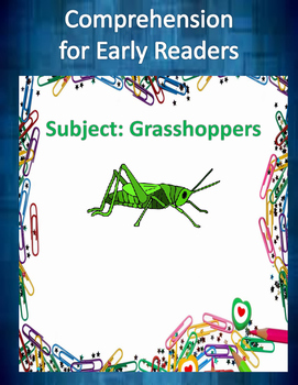 Comprehension- Early Readers- Grasshoppers