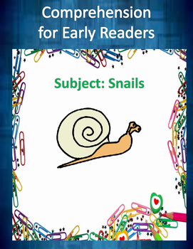 Comprehension- Early Readers- Snails