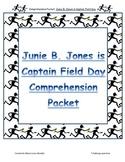 Comprehension Packet - Junie B. Jones is Captain Field Day