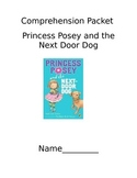Comprehension Packet - Princess Posey and the Next Door Dog