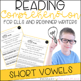 Comprehension Passages for ELL and Beginner Writers: CVCs