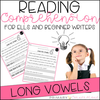 Comprehension Passages for ELL and Beginner Writers: Long Vowels