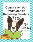 "Comprehension Practice for Beginning Readers ""Pets"" {1st Grade}"