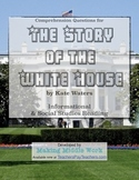 "History Comp Q's for ""The Story of the White House"" by Kate Waters"