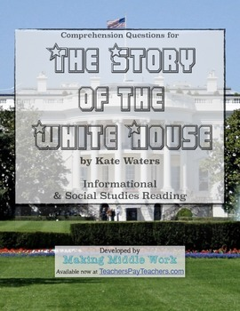 """History Comp Q's for """"The Story of the White House"""" by Kat"""