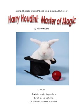 Comprehension Questions & Small Group Activities: Harry Houdini (Robert Kraske)