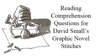 Comprehension Questions for David Small's Graphic Novel Stitches
