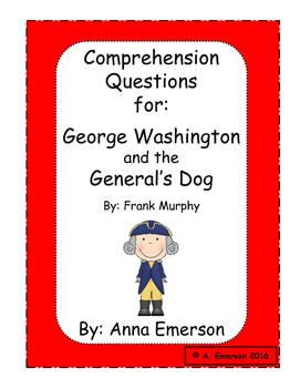 Comprehension Questions for George Washington and the General's Dog