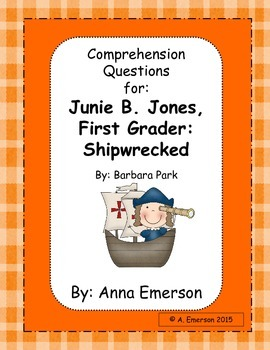Comprehension Questions for Junie B. Jones, First Grader: Shipwrecked