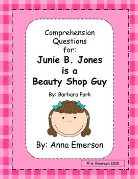 Comprehension Questions for Junie B. Jones is a Beauty Shop Guy