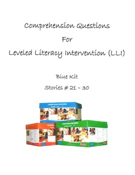 Comprehension Questions for LLI Blue Kit, Stories 21-30