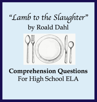 "Comprehension Questions for ""Lamb to the Slaughter"" by Roald Dahl; short story"