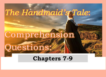 Comprehension Questions for The Handmaid's Tale Margaret Atwood Part 3 (Ch 7-9)