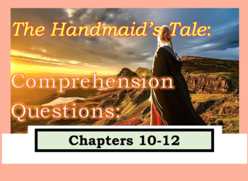 Comprehension Questions for The Handmaid's Tale Margaret Atwood Part 4 Ch 10-12