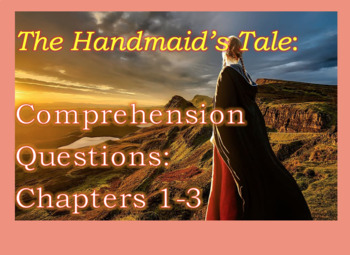 Comprehension Questions for The Handmaid's Tale Margaret Atwood Part One (Ch1-3)