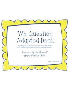 Wh Question Comprehension Combo -  Adapted Book for Special Education