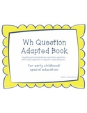 Wh Question Comprehension Combo -  Adapted Book for Specia