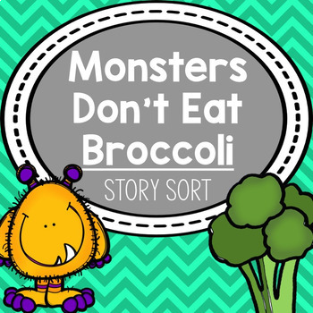 Comprehension Sort For Monsters Don T Eat Broccoli By Tools For Busy Hands