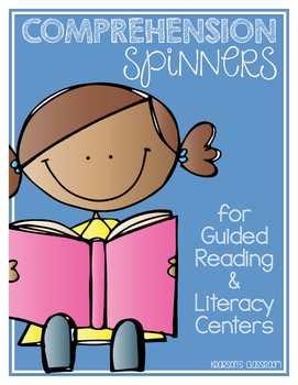 Comprehension Spinners for Guided Reading & Literacy Centers