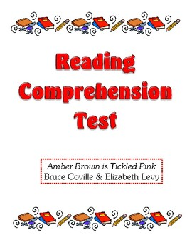 Comprehension Test - Amber Brown is Tickled Pink (Coville and Levy)