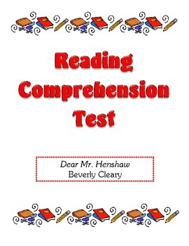 Comprehension Test - Dear Mr. Henshaw (Cleary)