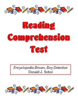 Comprehension Test - Encyclopedia Brown, Boy Detective (Sobol)