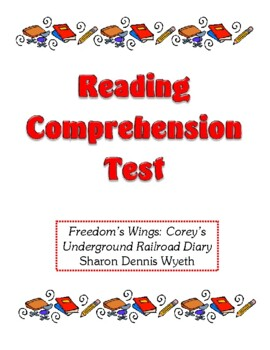 Comprehension Test - Freedom's Wings: Corey's Underground Railroad Diary (Wyeth)