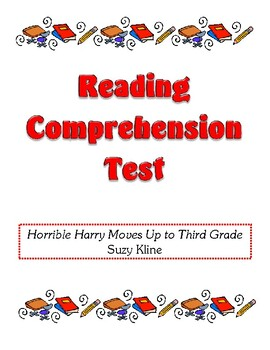 Comprehension Test - Horrible Harry Moves Up to Third Grade (Kline)