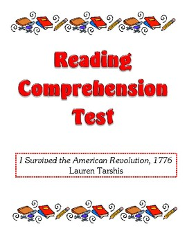 Comprehension Test - I Survived the American Revolution, 1776 (Tarshis)