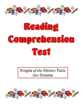 Comprehension Test - Knights of the Kitchen Table (Scieszka)