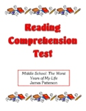 Comprehension Test - Middle School: The Worst Years of My Life (Patterson)