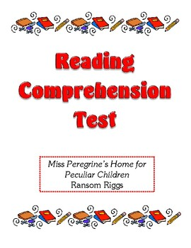 Comprehension Test - Miss Peregrine's Home for Peculiar Children (Riggs)