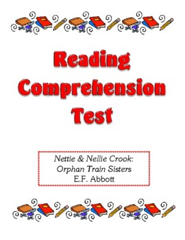 Comprehension Test - Nettie & Nellie Crook: Orphan Train Sisters (Abbott)