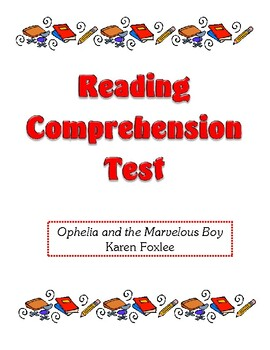 Comprehension Test - Ophelia and the Marvelous Boy (Foxlee)