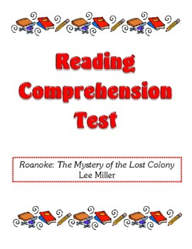 Comprehension Test - Roanoke: The Mystery of the Lost Colony (Miller)