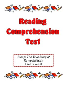 Comprehension Test - Rump: The True Story of Rumpelstiltskin (Shurtliff)