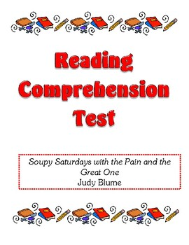 Comprehension Test - Soupy Saturdays with the Pain and the