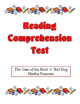 Comprehension Test - The Case of the Rock 'n' Roll Dog (Freeman)