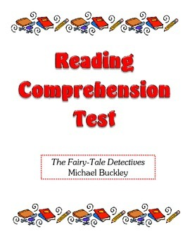 Comprehension Test - The Fairy-Tale Detectives (Buckley)