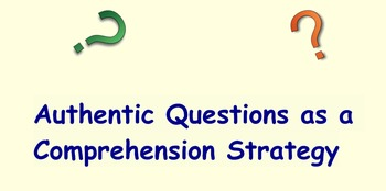 """Comprehension Toolkit """"Authentic Questions"""""""