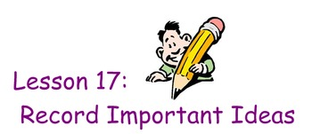 Comprehension Toolkit Lesson 17: Record Important Ideas