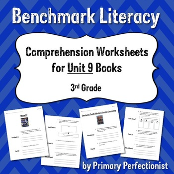 Comprehension Worksheets for Benchmark Literacy - Grade 3, Unit 9