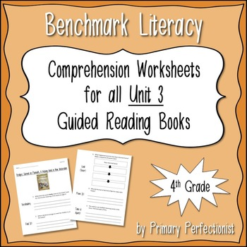 Comprehension Worksheets for Benchmark Literacy - Grade 4, Unit 3