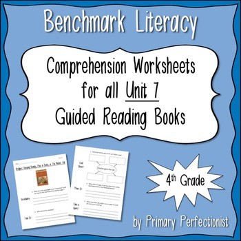 Comprehension Worksheets for Benchmark Literacy - Grade 4, Unit 7