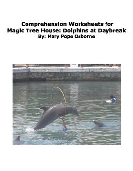 Comprehension Worksheets for Magic Tree House: Dolphins at Daybreak