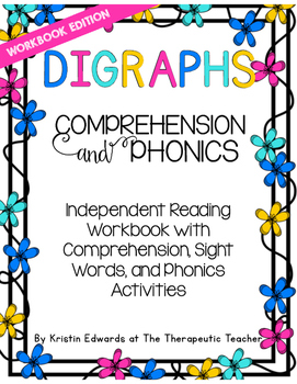 Comprehension and Phonics Digraphs- Workbook Edition
