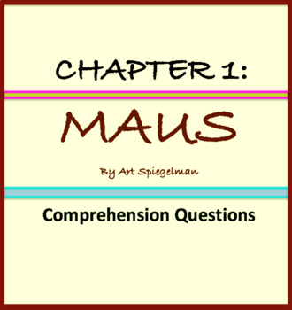 Comprehension questions for Chapter 1 of Maus by Art Spiegelman; Graphic Novel