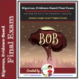 Comprehensive Final Exam: Bob by W Mass and R Stead w/PARCC-style Questions