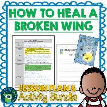 How to Heal a Broken Wing by Bob Graham 4-5 Day Lesson Plan and Activities