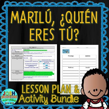 Marilú, quién eres tú? 4-5 Day Lesson Plan